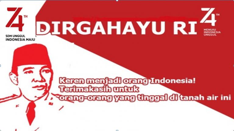 "DIRGAHAYU RI KE-74 TH ""SDM UNGGUL INDONESIA MAJU"""